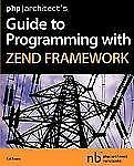NEW - PHP/Architect's Guide to Programming with Zend Framework