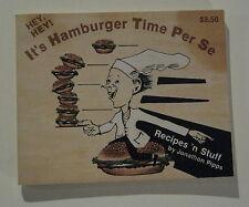IT'S HAMBURGER TIME PER SE: Recipes 'n Stuff by Jonathan Pipps
