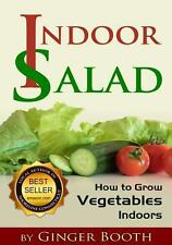 Indoor Salad: How to Grow Vegetables Indoors, Booth, Ginger, Good Book