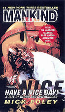 Mankind: Have A Nice Day: Have a Nice Day! - A Tale of..., Foley, Mick Paperback