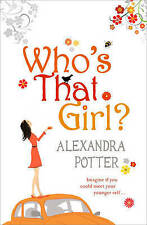 Who's That Girl? by Alexandra Potter (Paperback, 2009) New Book