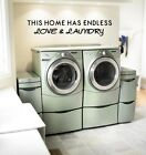 This House Has Endless Love and Laundry Vinyl Wall Decal Quote