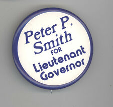 PETER SMITH Lt Governor LG VERMONT VT Political PINBACK Pin BUTTON Badge