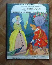 LA PERRUQUE DE RIQUET A LA HOUPPE 1940 TBE (A32)