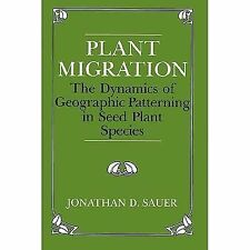 Plant Migration: The Dynamics of Geographic Patterning in Seed Plant Species by