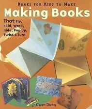 Making Books That Fly, Fold, Wrap, Hide, Pop Up, Twist & Turn: Books f-ExLibrary