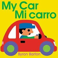 My Car/Mi carro (Spanish/English bilingual edition) by Barton, Byron