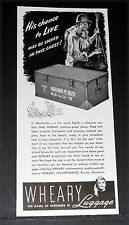 1944 OLD WWII MAGAZINE PRINT AD, WHEARY LUGGAGE, MILITARY FOOT LOCKER GI CHESTS!
