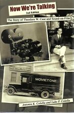 Now We're Talking 2nd Ed-Theodore W. Case and Sound-on-Film (SIGNED) Colella