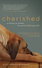 Cherished: 21 Writers on Animals They Have Loved and Lost, , New Books