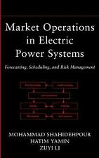 Market Operations in Electric Power Systems : Forecasting, Scheduling, and...