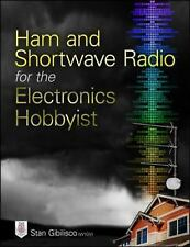 Ham and Shortwave Radio for the Electronics Hobbyist by Stan Gibilisco (2014,...