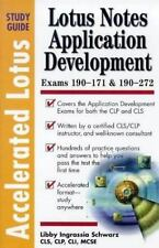 Accelerated Lotus Notes Application Development Study Guide : Exams 190-171...