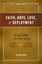 FAITH, HOPE, LOVE, & DEPLOYMENT - NEW PAPERBACK BOOK