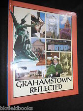GRAHAMSTOWN REFLECTED by Emily O'Meara - 1995-1st, South Africa, African History