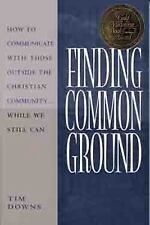 Finding Common Ground: How to Communicate with Those Outside the Christian Com.