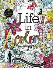 Life in Color : A Coloring Book of Teenage Confusion, Creativity, and...