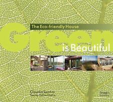 Green is Beautiful: The Eco-Friendly House-ExLibrary