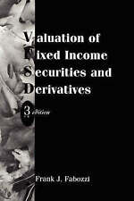 Valuation of Fixed Income Securities and Derivatives, Frank J. Fabozzi