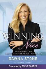 Winning Nice: How to Succeed in Business and Life Without Waging War, Matt Diete