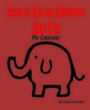 My Calendar 2015 - How Eat an Elephant (Red) How-To Guide for Goal Setting Plus