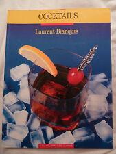 L'art Des Cocktails  Laurent Bianquis