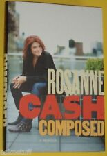 Rosanne Cash Composed - Johnny Cash's Daughter 2010 NEW First Edition Biog SEE!