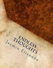 Endless Thoughts by Jazmin Elizondo (2014, Paperback)