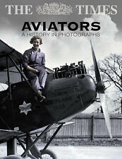 The Times Aviators: 100 Years of Powered Flight, Michael Taylor