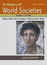 A History of World Societies Value, Volume I: To 1600 by John P. McKay, Merry E…