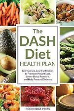 The DASH Diet Health Plan : Low-Sodium, Low-Fat Recipes to Promote Weight...