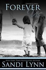 Forever Us by Sandi Lynn (2013, Paperback)