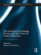 The Emergent Knowledge Society and the Future of Higher Education: Asian Perspe