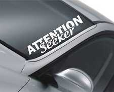 Attention Seeker Windscreen Sticker Drift Car Slammed Lowered Dub VW Decal m18
