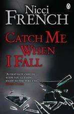 Catch Me When I Fall by Nicci French (Paperback, 2008) b