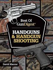 Best of Gun Digest Handguns & Handgun Shooting Book~Colt 1911~Luger~SAA~NEW!