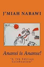 Anansi Is Ananse! : A 7th Edition Celebration by J'miah Nabawi (2015, Paperback)