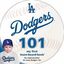 Los Angeles Dodgers 101 : My First Team-Board-Book by Brad M. Epstein (2015,...