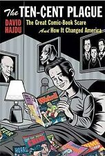 The Ten-Cent Plague: The Great Comic-Book Scare and How It Changed America, Davi