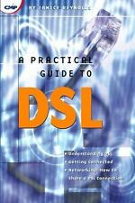 A Practical Guide to DSL: High-Speed Connections for Local Loop and Network