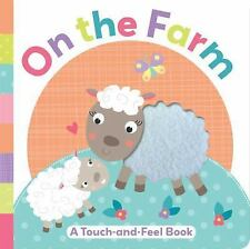 On the Farm : A Touch-and-Feel Book by Little Bee Books Staff (2015, Board Book)