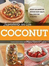 Superfoods for Life COCONUT Reduce Inflammation, Improve Heart Health 75 Recipes