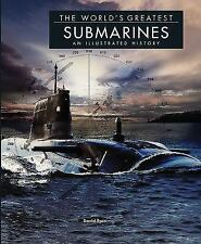 The World's Greatest Submarines: An Illustrated History by D. Ross (2016)