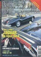 RETROVISEUR n°186 02/2004 CHEVROLET CORVAIR FORD GT40 JAGUAR XK140C/150S