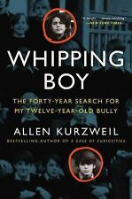 Whipping Boy: The Forty-Year Search for My Twelve-Year-Old Bully, Kurzweil, Alle