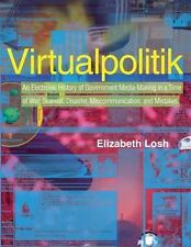 Virtualpolitik: An Electronic History of Government Media-Making in a Time of W
