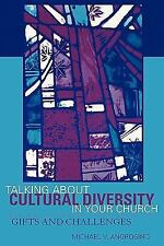 Talking about Cultural Diversity in Your Church : Gift and Challenges by...