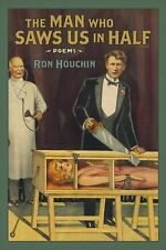 The Man Who Saws Us in Half : Poems by Ron Houchin (2013, Paperback)