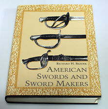 AMERICAN SWORDS AND SWORD MAKERS BY RICHARD H. BEZDEK