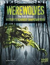 Werewolves: The Truth Behind History's Scariest Shape-Shifters (Monste-ExLibrary
